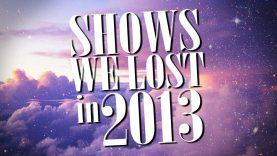 In Memoriam: TV Shows We Lost in 2013